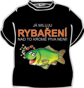 Tričko - Já miluju rybaření, nad to kromě piva není