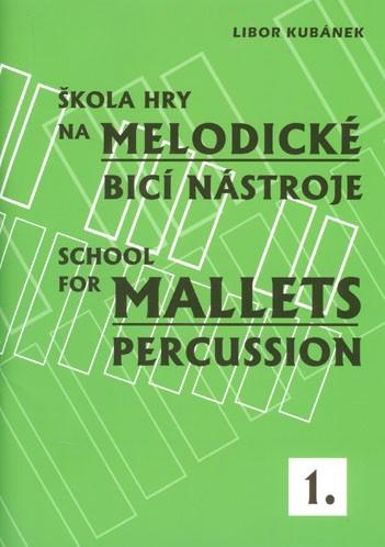 Kubánek - Škola hry na melodické bicí nástroje 1