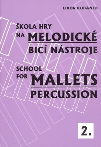 Kubánek - Škola hry na melodické bicí nástroje 2