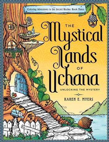 The Mystical Lands of Uchana 3, Karen E. Myers