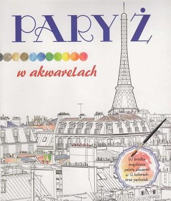 Paryż w akwarelach, kolektiva autorů