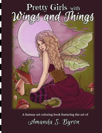 Pretty Girls with Wings and Things, Amanda S. Byron