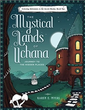The Mystical Lands of Uchana 2, Karen E. Myers
