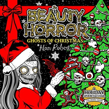The Beauty of Horror: Ghosts of Christmas, Alan Robert