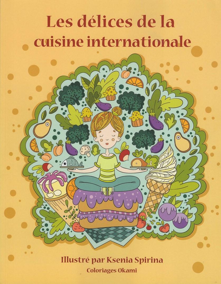 Les délices de la cuisine internationale, omalovánka pro dospělé a mezinárodní kuchařka v jednom. Tahle kniha se stane skostem ve vaší knihovně!