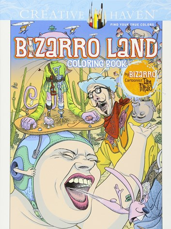 Bizarro Land,  Dan Piraro