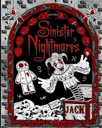 Sinister Nightmares, Christopher Mark Stokes