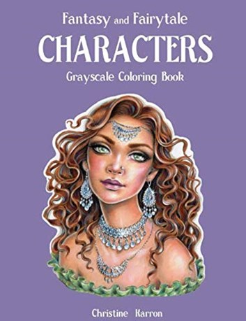 Fantasy and Fairytale CHARACTERS, grayscale colouring book, Christine Karron