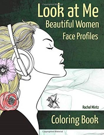 Look at Me - Beautiful Women Face Profiles,  Rachel Mintz
