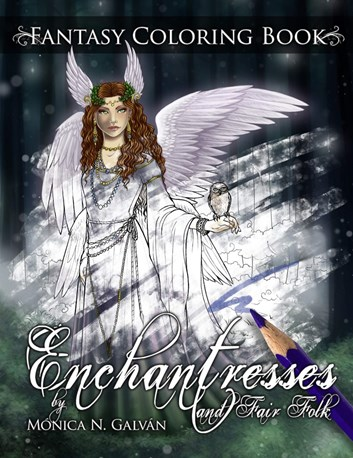 Enchantresses and Fair Folk, Monica N. Galván