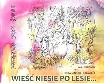 Wieści Niesie po Lasie, Anna Miarczyńska