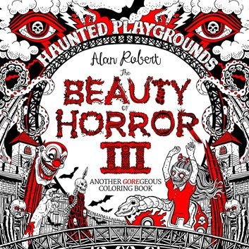 The Beauty of Horror III.,  Alan Robert